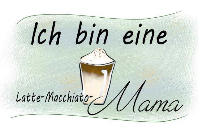 Ich bin eine Latte-Macchiato-Mama
